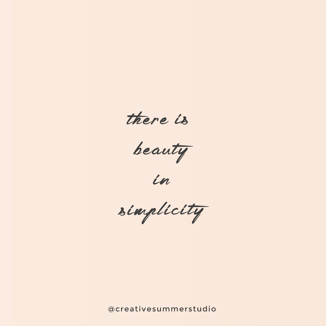 There is beauty in simplicity. quote, quotes, motivational