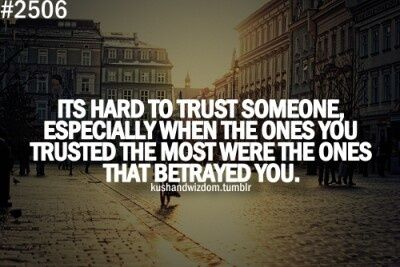 So Hard To Trust People That S Me Pinterest Trust Quotes Kushandwizdom Quotes Inspirational Quotes For Kids