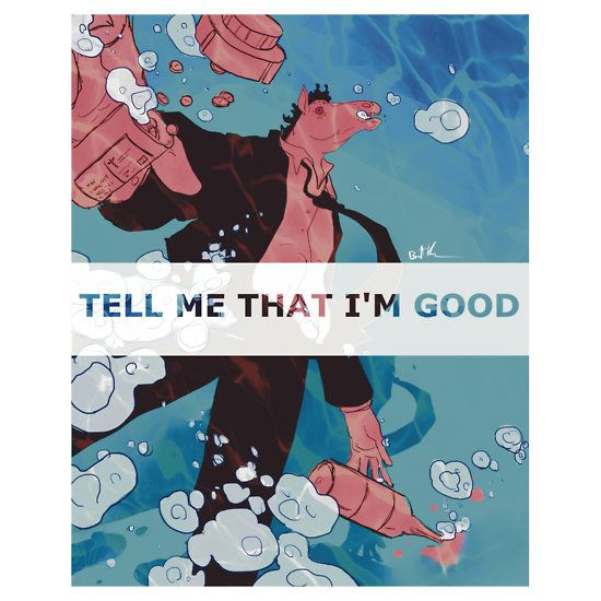 Tell Me That I'm Good