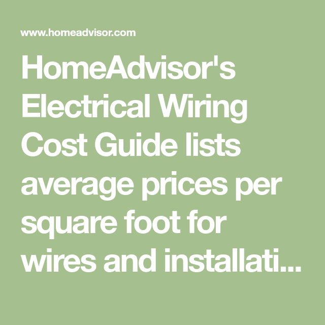 HomeAdvisor's Electrical Wiring Cost Guide Lists Average