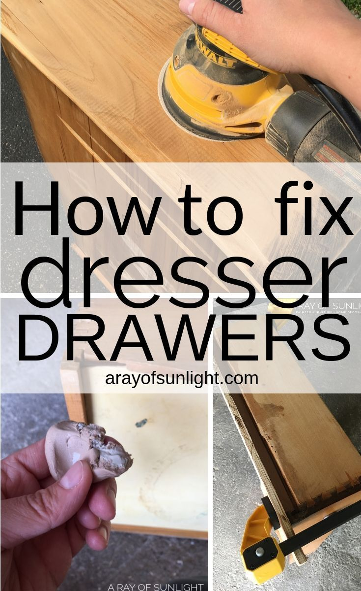How To Fix Old Dresser Drawers That