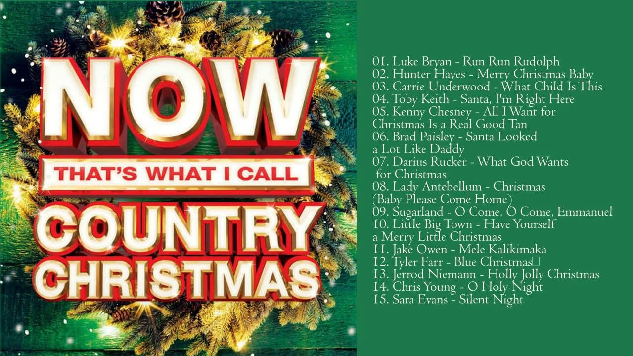Christmas Songs 2015 Now Thats What I Call Country