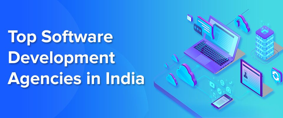 Top Software Development Agencies In India In 2020 Top Software Software Development Software Development Life Cycle