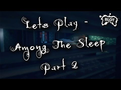 Lets Play - Among the Sleep Part 2 - http://www.blotgaming.com/gaming-videos/lets-play-among-sleep-part-2/ http://www.blotgaming.com/wp-content/uploads/2016/09/Lets-Play-Among-the-sleep-thumbnail-2.jpg