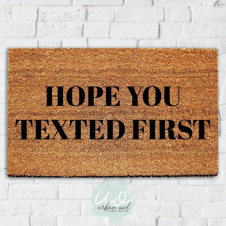 Funny Doormat Hope You Texted First Welcome Mat Funny Etsy