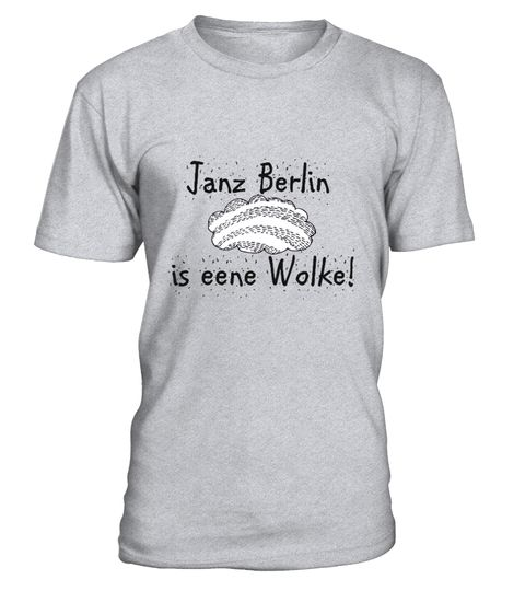 # Janz Berlin is eene Wolke! Berlin Fan .  LIMITIERTE STÜCKZAHL UND NICHT IM EINZELHANDEL ERHÄLTLICH ! Bestelle für Deine Liebsten, Freundinnen und Freunde, Familie und Nachbarn (Sammelbestellung) sofort mit und spare Versandkosten.Wie kannst Du die Shirts kaufen?1. Klicke weiter unten den grünen Button JETZT BESTELLEN 2. Wähle Deine gewünschte Größe und Stückzahl.3. Einfach Zahlungsmethode und Deine Lieferadresse angeben. Das war´s schon!Garantiert sichereAbwicklung über: