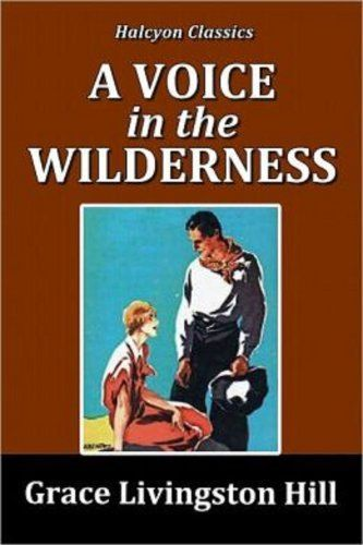 A Voice In The Wilderness By Grace Livingston Hill Books Ive
