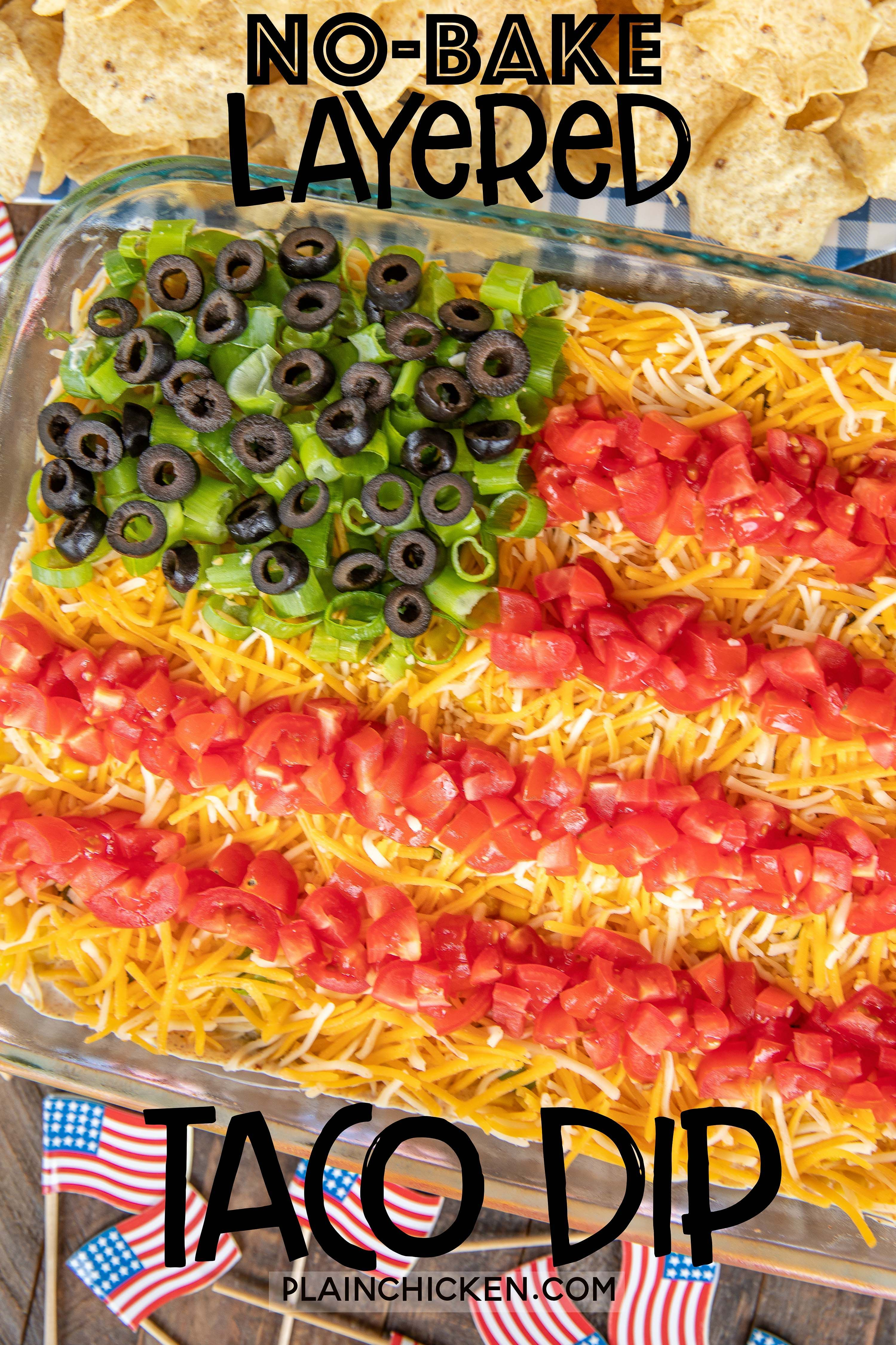No Bake 7 Layer Taco Dip In Flag Shape Recipe Such A Fun And Patriotic Dip For Memorial Day 4th Of July And Labor Layered Taco Dip Taco Dip Taco Dip Recipe