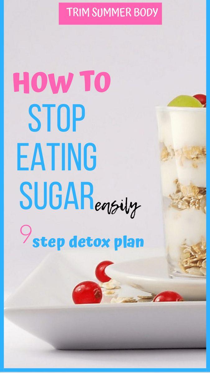 quit sugar addiction -9 steps detox plan to stop eating sugar in 10 days. #sugardetoxplan