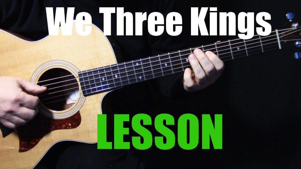 """how to play """"We Three Kings of Orient Are"""" on acoustic"""