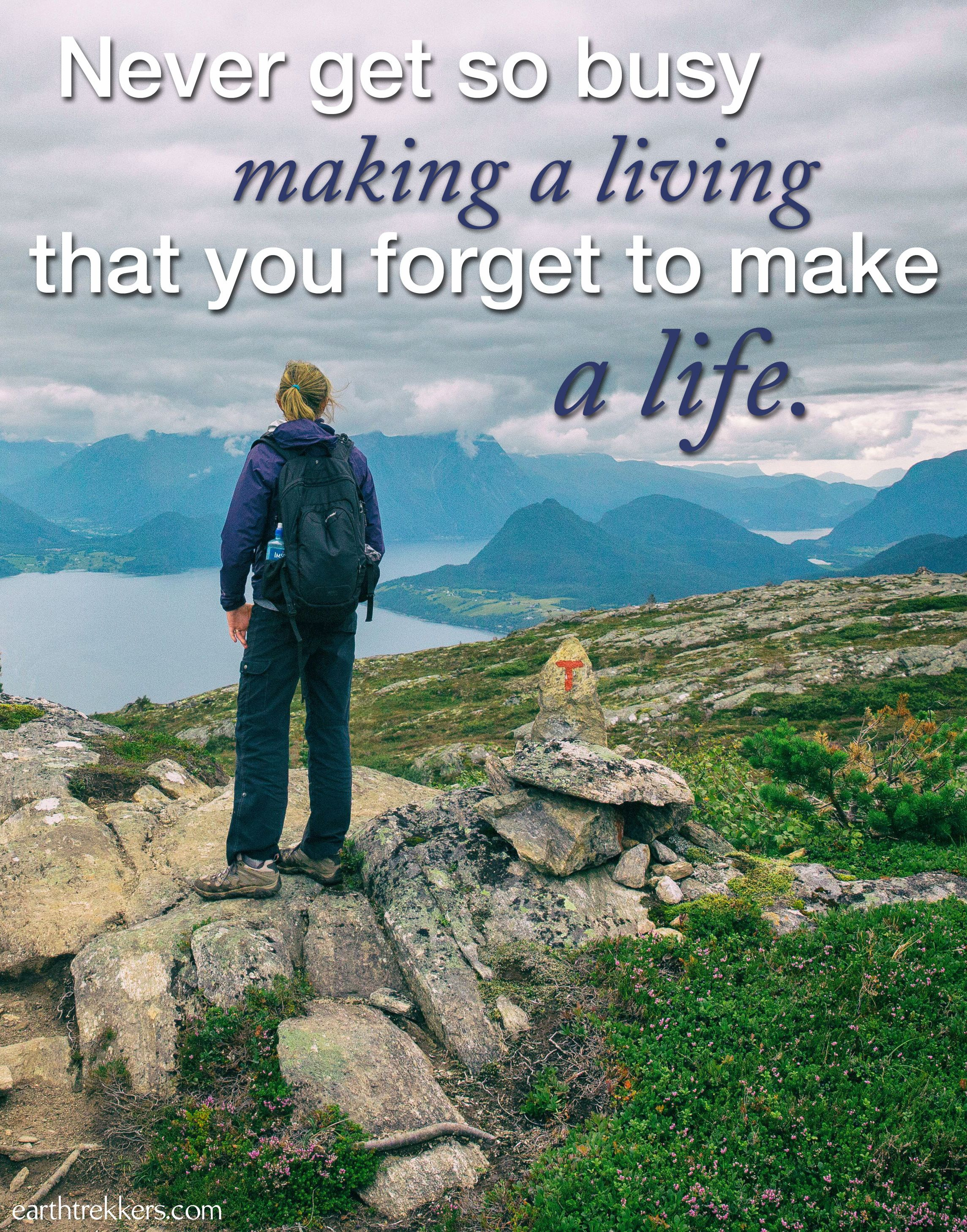 Travel Quote Never Get So Busy Making A Living That You Forget To