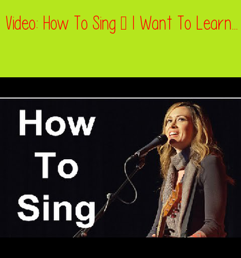 How To Sing – I Want To Learn How To Sing #Singing #howtosing