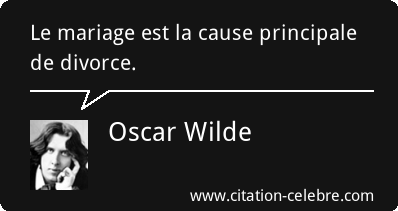 Citation Mariage Divorce Oscar Wilde Oscar Wilde