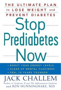 Stop Prediabetes Now: The Ultimate Plan to Lose Weight and Prevent Diabetes  by Jack Challem
