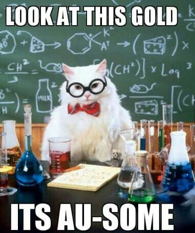 Au is the atomic symbol for gold Funny jokes references - best of periodic table joke au