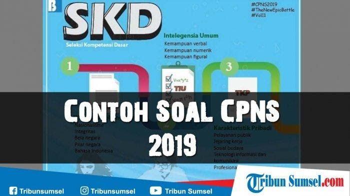 Download Contoh Soal Cpns Dan Kunci Jawaban Berdasarkan Kisi Kisi Soal Cpns 2019 Dari Bkn Mahasiswa Ungkapan Pengikut