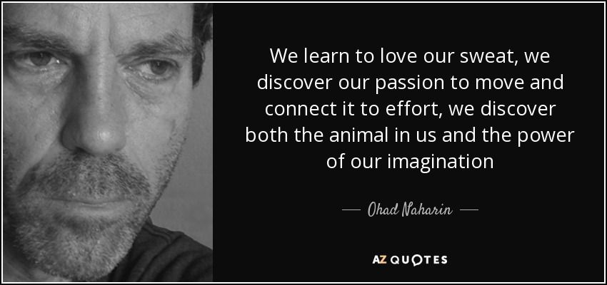 Discover Ohad Naharin famous and rare quotes.