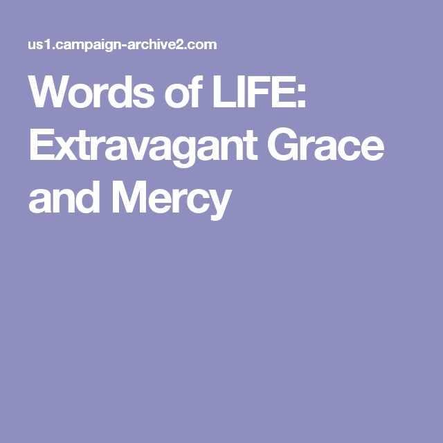 Words of LIFE: Extravagant Grace and Mercy