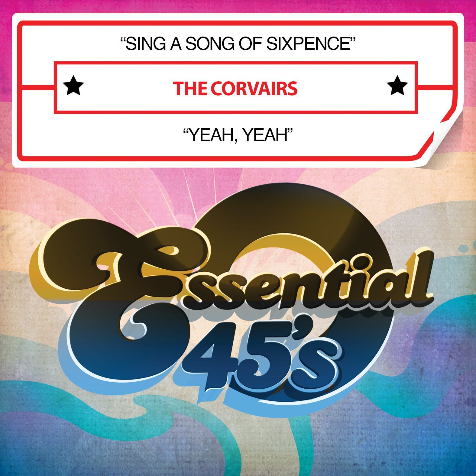 Corvairs - Sing A Song Of Sixpence / Yeah Yeah
