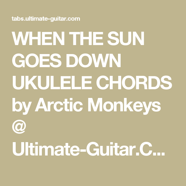 When The Sun Goes Down Ukulele Chords By Arctic Monkeys Ultimate