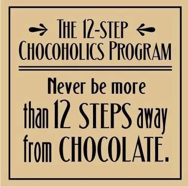 12 Step Chocoholic Chocolate Quotes Chocolate Humor Funny Quotes