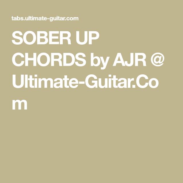 Sober Up Chords By Ajr Ultimate Guitar Ukelele Pinterest