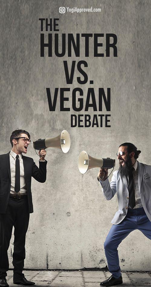 The Hunter Vs Vegan Debate A Meat Eater S Perspective Vegan Vs Meat Eater Meat Eaters Vegan