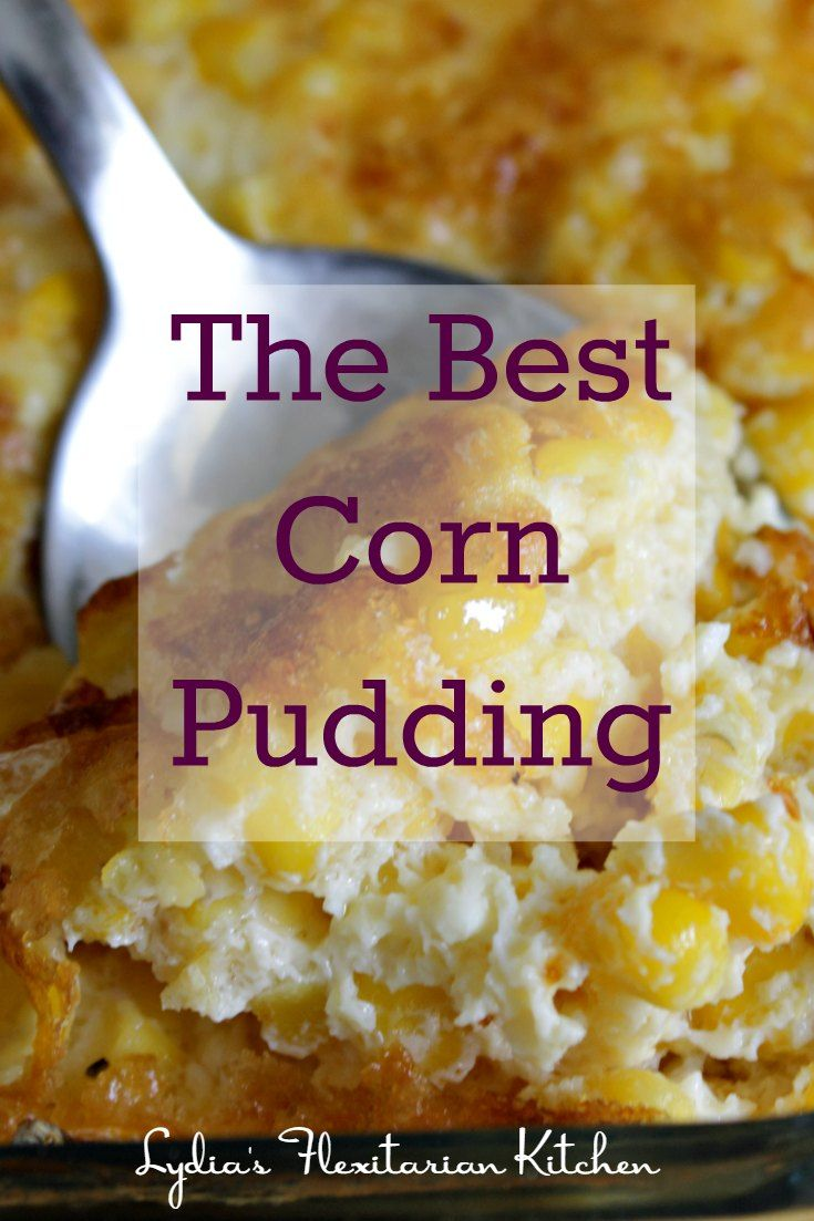 The Best Corn Pudding For All Year Round