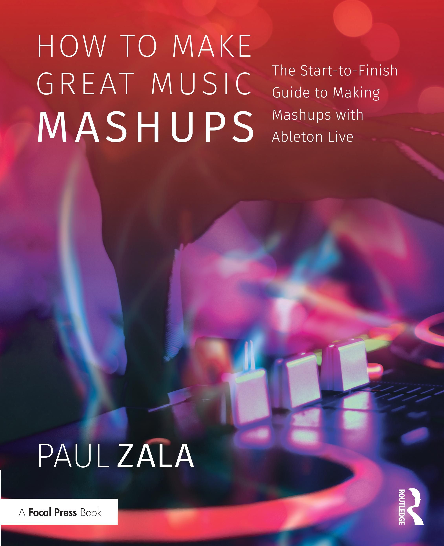 How To Make Great Music Mashups, mashups, mashup, how to
