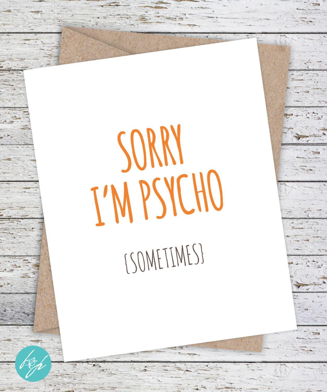 Funny Boyfriend Card Sorry Card Sorry I M Psycho Sometimes