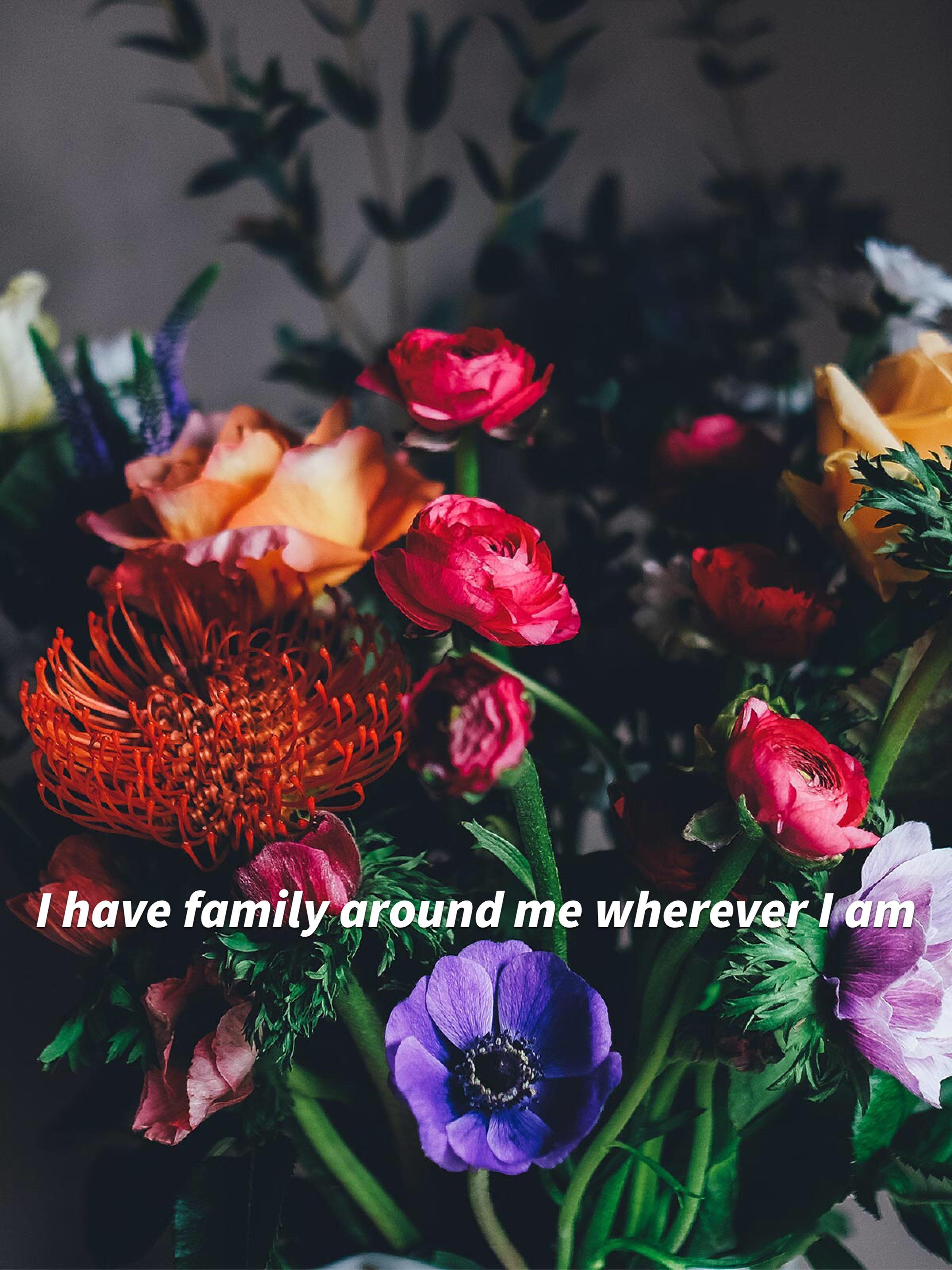 I have my family around me wherever I am. Lr quote affirmation