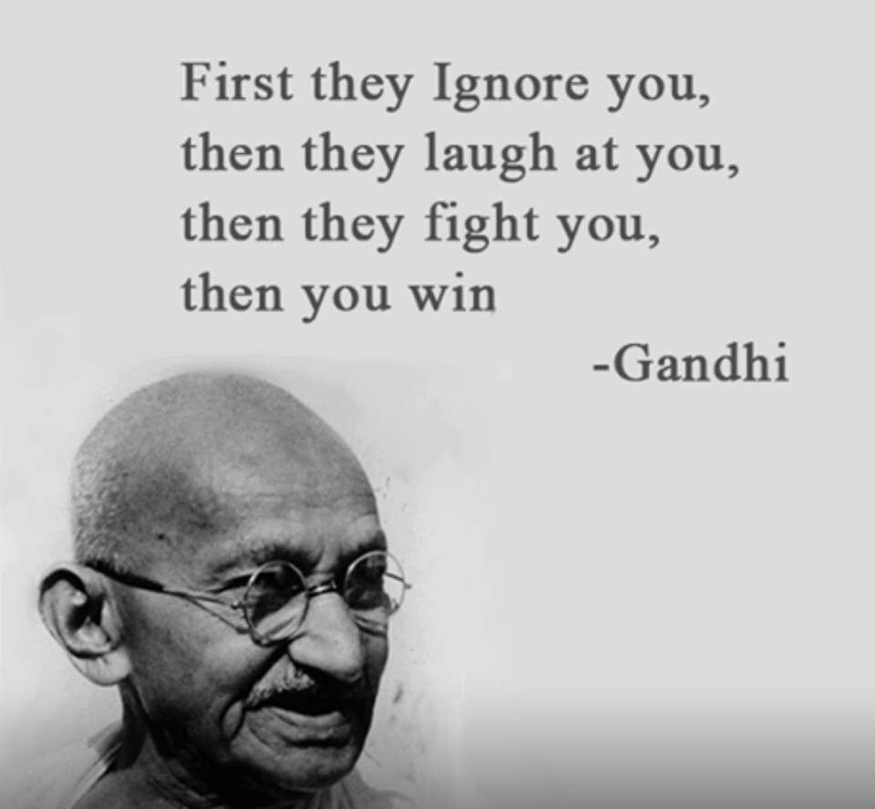 First They Ignore You Then They Laugh At You Inspirational Quotes About Strength Laugh At Yourself How To Memorize Things