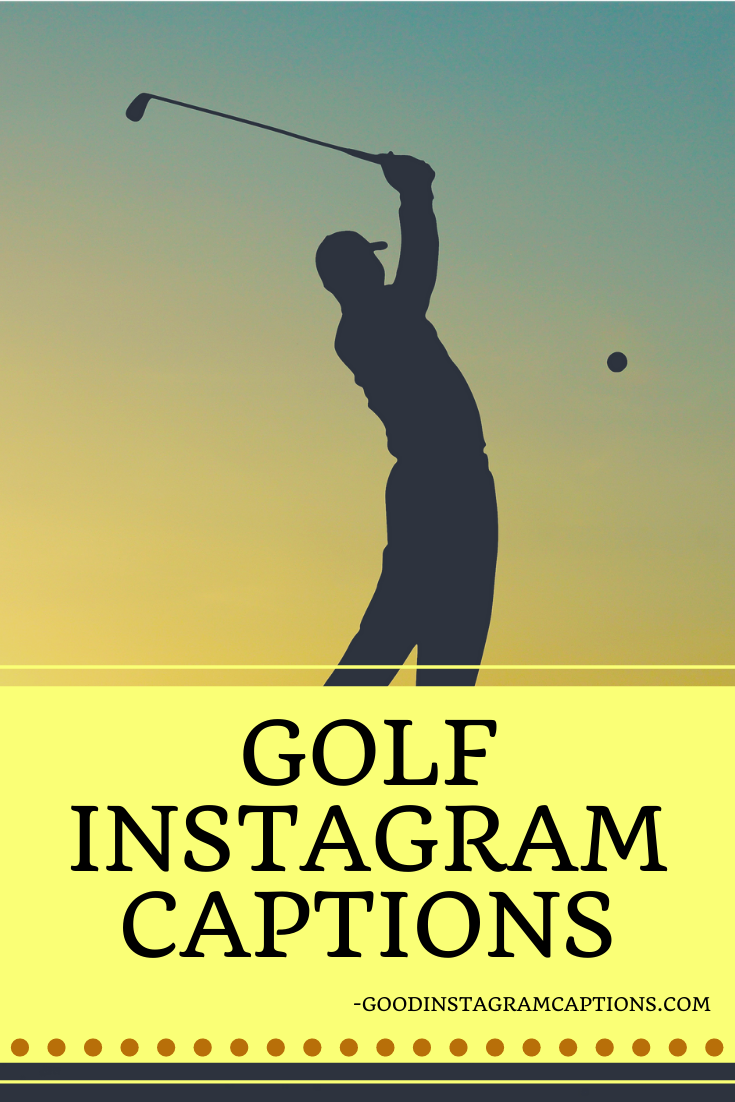 Best Golf Captions For Instagram And Facebook Instagram Captions Instagram Captions