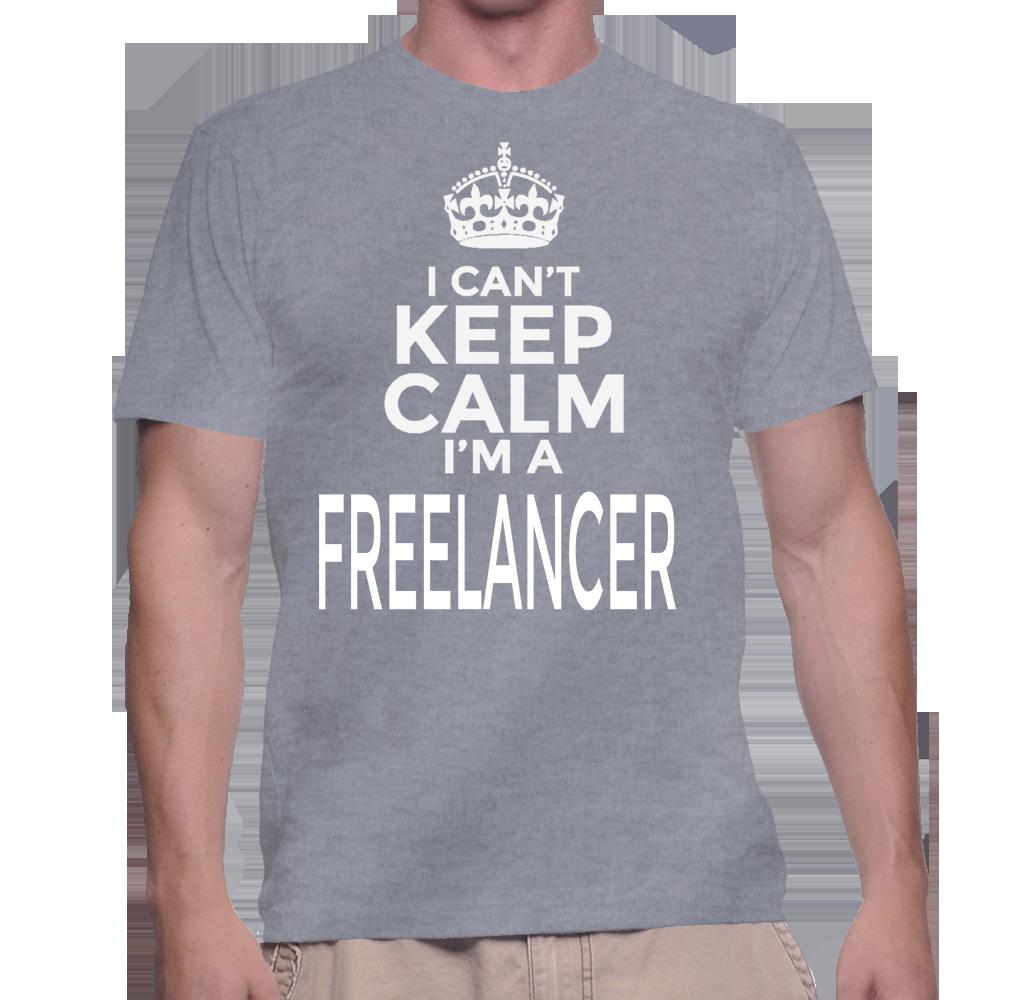 I Can't Keep Calm I'm A Freelancer T-Shirt