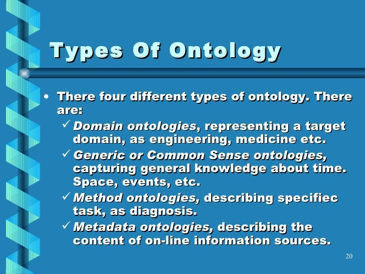 Types Of Ontology <ul><li>There four different types of ontology. There are: </li></ul><ul><ul><li>Domain ontologies , rep...