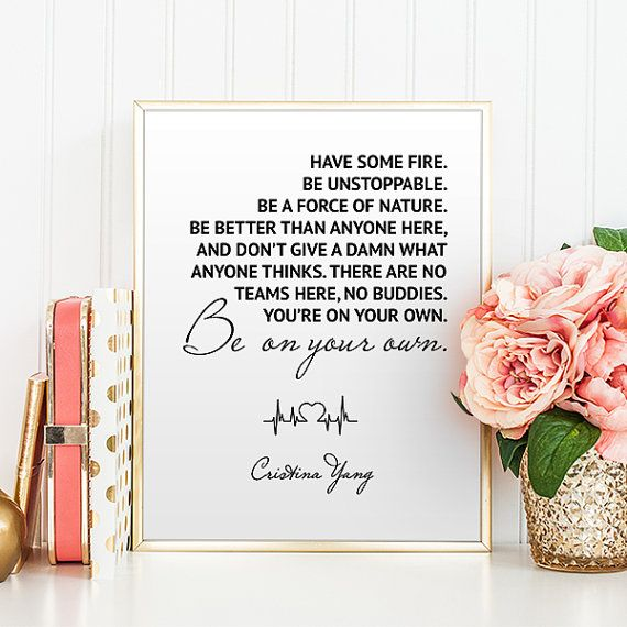 Greys Anatomy Inspiring Wall Art Have some fire Be by OohPrint ...