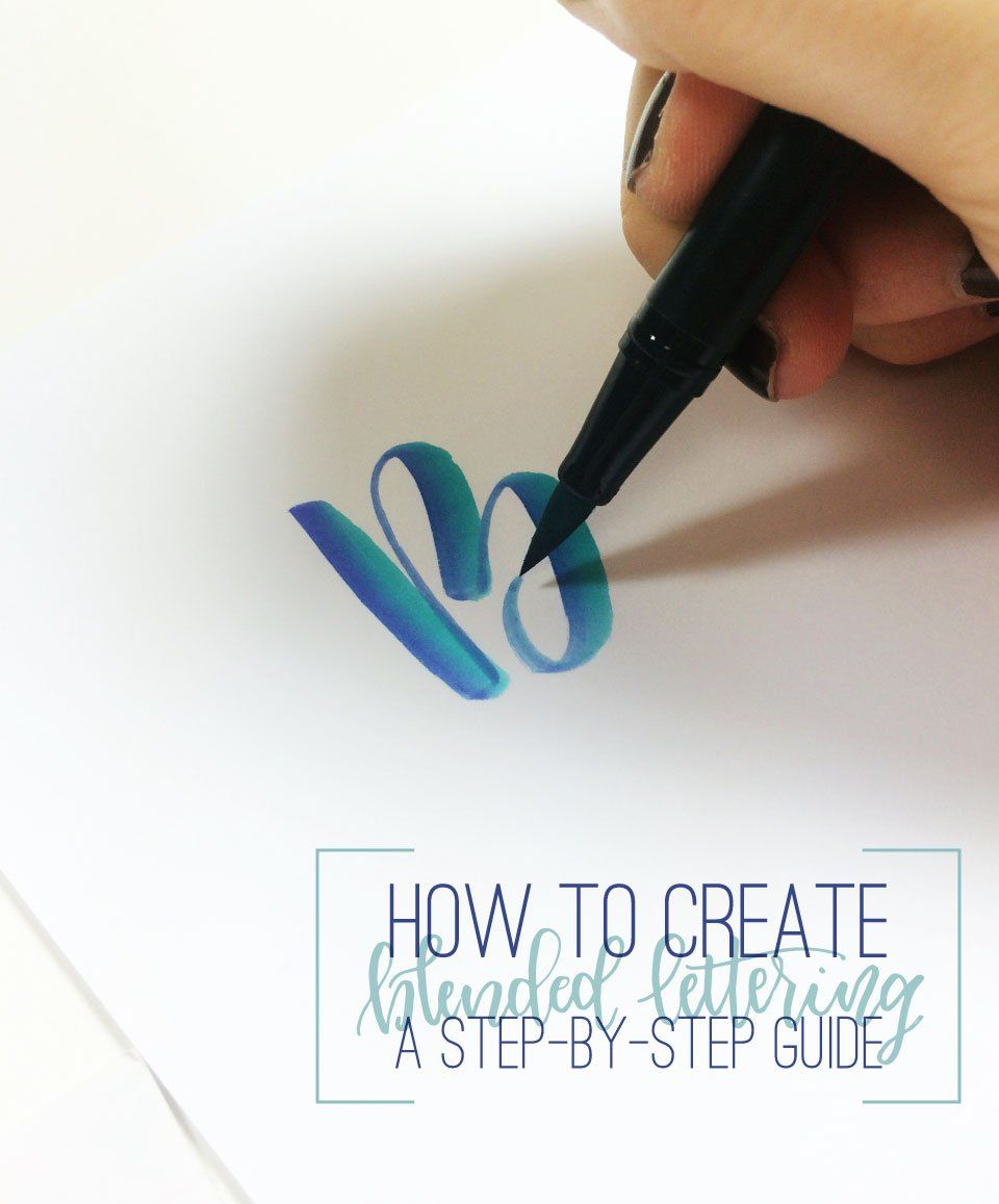 How to create blended lettering a step by guide