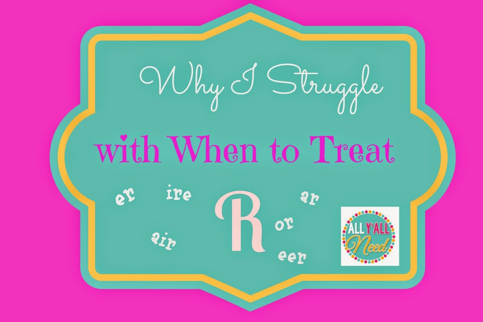Why I Struggle With When To Treat R