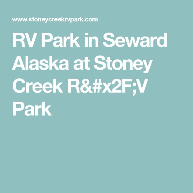 Rv Park In Seward Alaska At Stoney Creek R X2f V Park Seward Alaska Rv Parks Stoney Creek