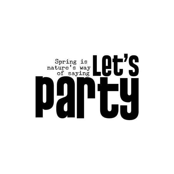 Elegant Wordart 2 Let S Party Liked On Polyvore Featuring Text Quotes Words Backgrounds Scritte Phrases And Saying Let It Be Words Initials Inc