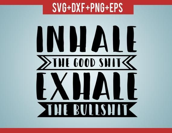 Inhale Exhale Svg, Funny Quote Svg, Inhale Exhale, Inspirational Svg, Hand Lettered Svg, Quotes Svg, Inhale Exhale Print, Inhale Exhale Sign #inhaleexhale Inhale Exhale Svg, Funny Quote Svg, Inhale Exhale, Inspirational Svg, Hand Lettered Svg, Quotes Svg, Inhale Exhale Print, Inhale Exhale Sign #HandLetteredSvg #MotivationalSvg #InhaleExhale #InhaleExhaleSign #InhaleExhaleSvg #InspirationalSvg #QuotesSvg #FunnyQuotesSvg #InhaleExhalePrint #FarmhouseSignSvg #inhaleexhale