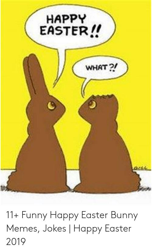 Happy Easter Birthday Meme Happy Easter Funny Easter Humor Happy Easter Meme