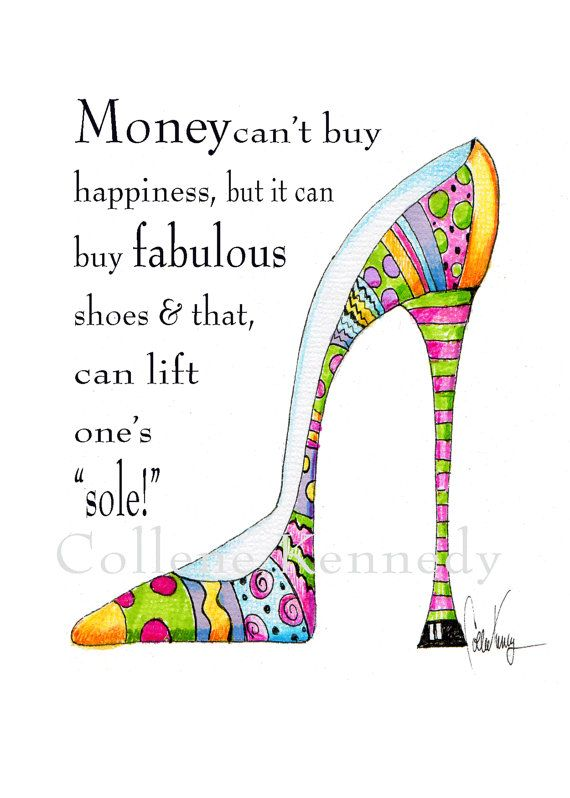 Illustrated shoe art print with funny shoe quote - high heel art, funny shoe  humor, shoe art, high heel humor