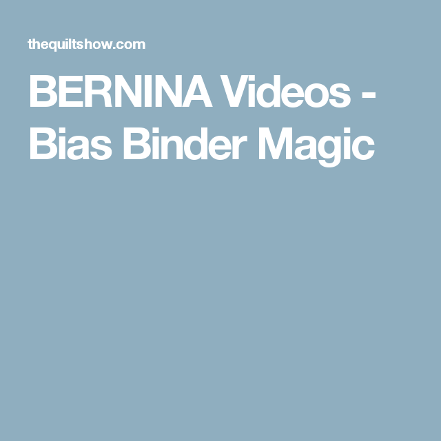 BERNINA Videos - Bias Binder Magic