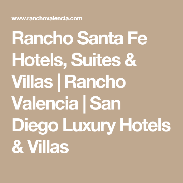rancho valencia is a luxury hotel near san diego and the del mar beaches this 5 star resort in rancho santa fe california offers guests vacation packages - San Diego Luxury Hotels And Resorts