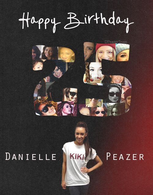 Happy 25th Birthday Danielle We Love You So Much Babe Hope Had An Amazing One