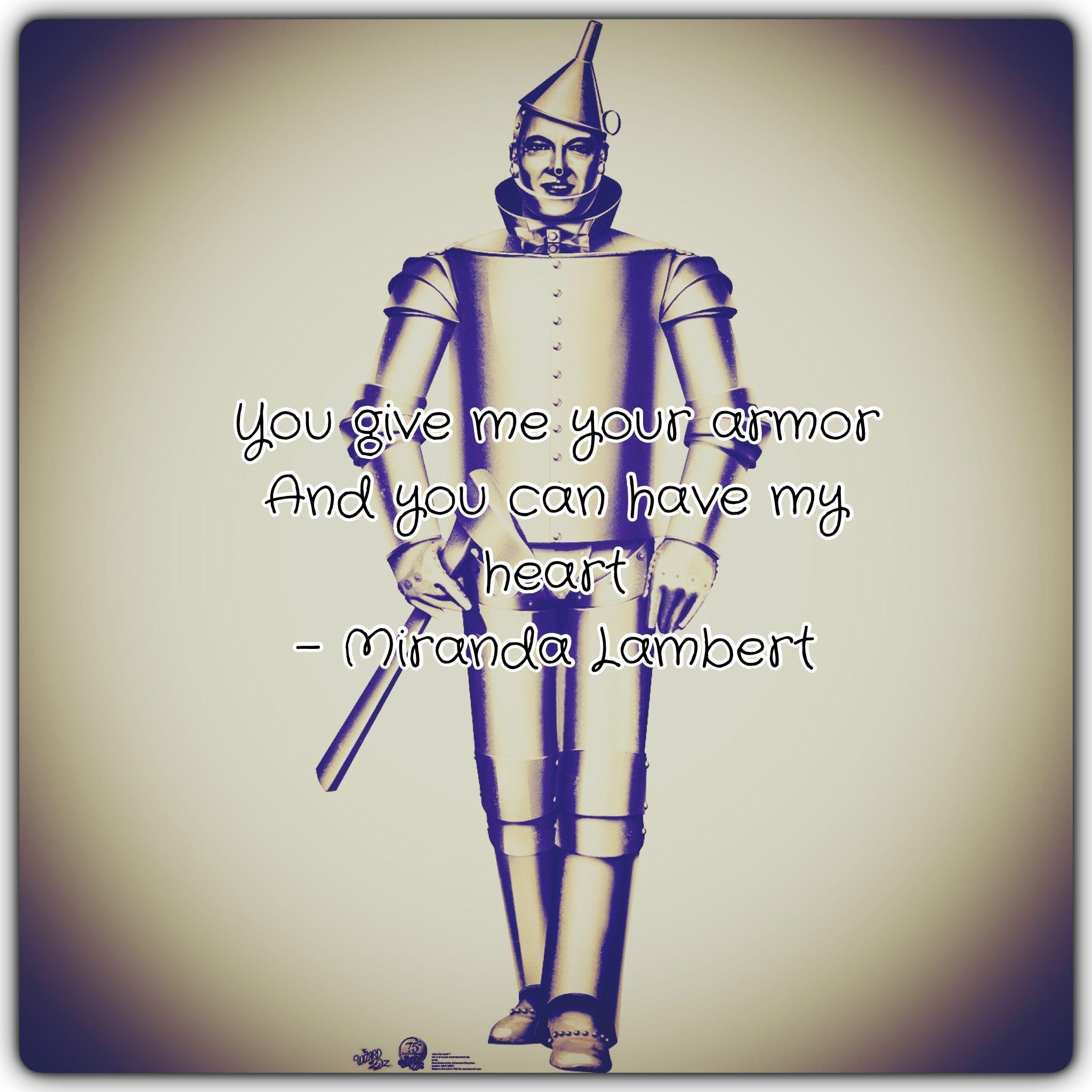 Tin man miranda lambert my misc pinterest tin man for Words to tin man by miranda lambert