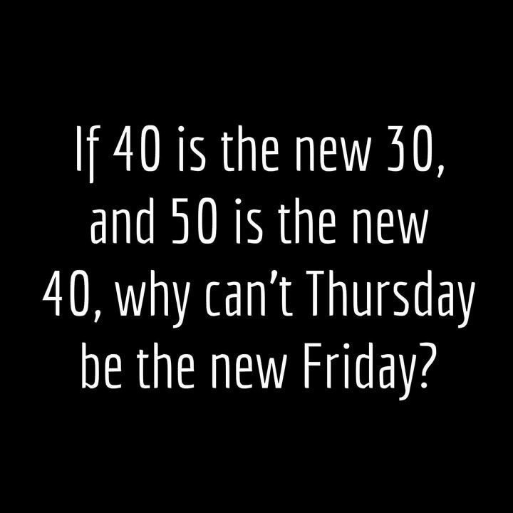 Thursday Its Friday Quotes Funny Quotes Thursday Humor