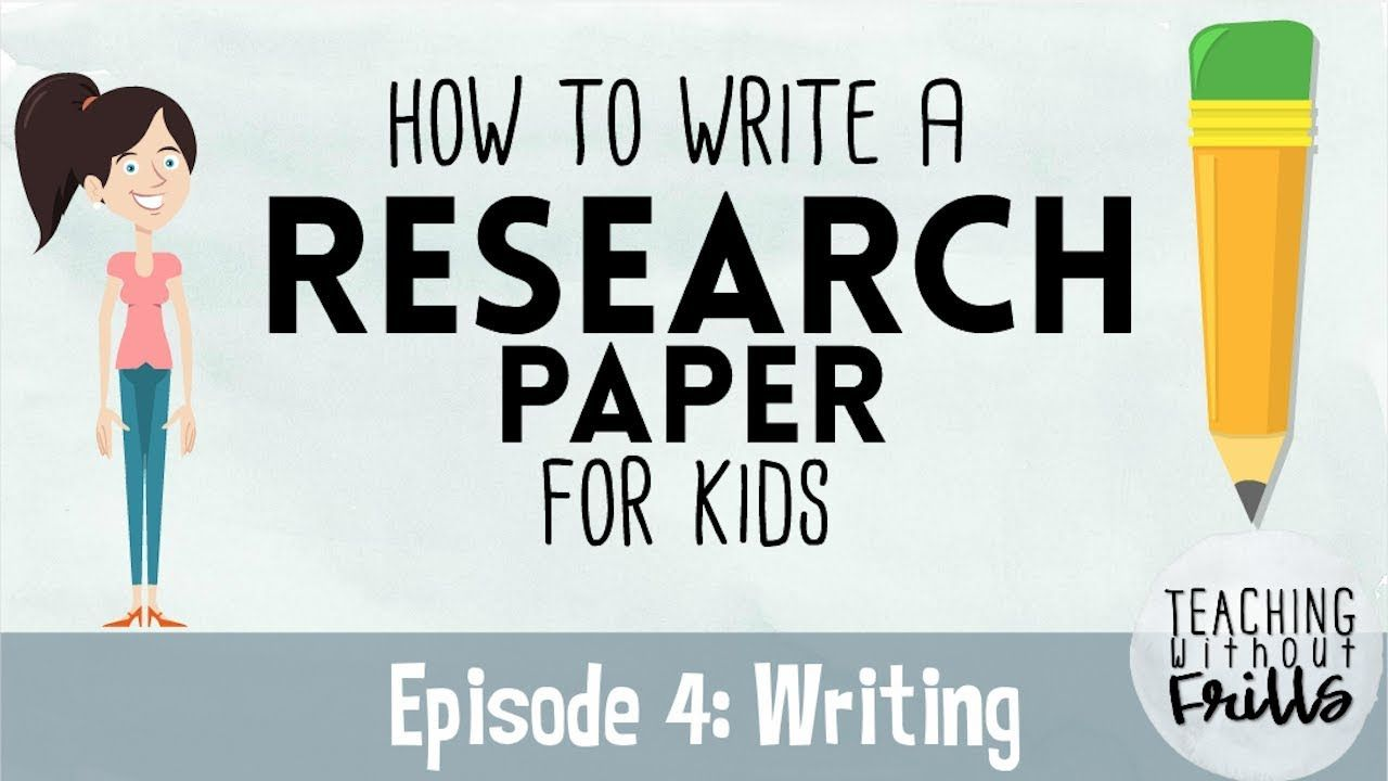 How To Write A Research Paper For Kids Episode 4 Writing A Draft Youtube Research Paper Research Writing Teaching Writing