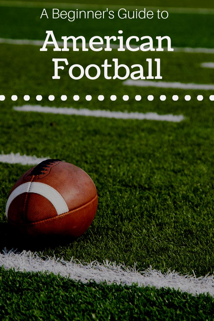 A Beginners Guide to Understanding American Football
